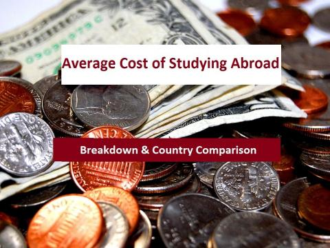 Average Cost of Studying in Abroad- Breakdown & Country Comparison