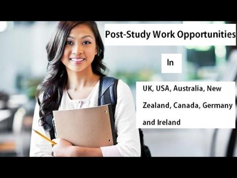 Post Study Work Opportunities in UK, USA, Australia, New Zealand, Canada, Germany, Ireland